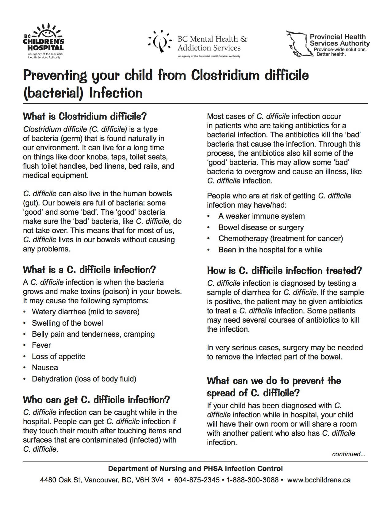 clostridium difficile essay Clostridium difficile essay example - among hospitalized patients around the world, clostridium difficile is the primary source of infectious diarrhea previously, continuously unbalanced intestinal microbiota, usually due to antimicrobials, was deemed a precondition of developing the infection.